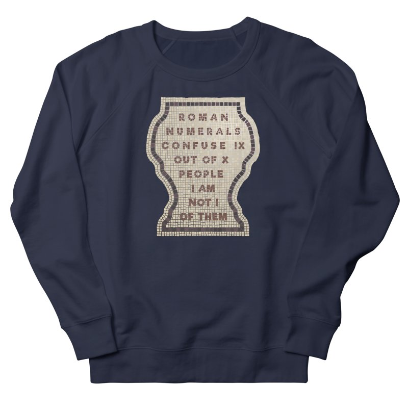 X = IX + I: Roman Numerals Women's French Terry Sweatshirt by Half Moon Giraffe