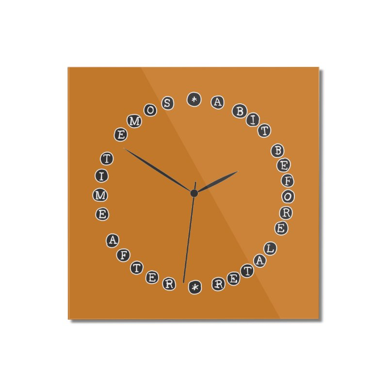Do You Have The Time? Home Mounted Acrylic Print by Half Moon Giraffe