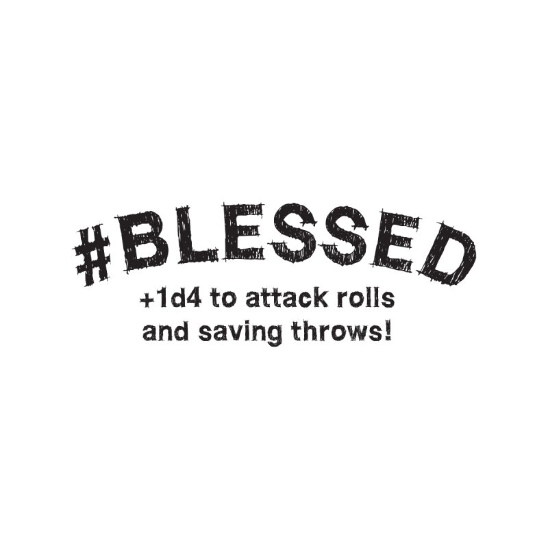 Blessed DnD Shirt by Yaruki Zero Games Merch Store