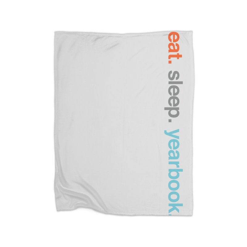 eat. sleep. yearbook. Home Fleece Blanket Blanket by Yearbooking is easy