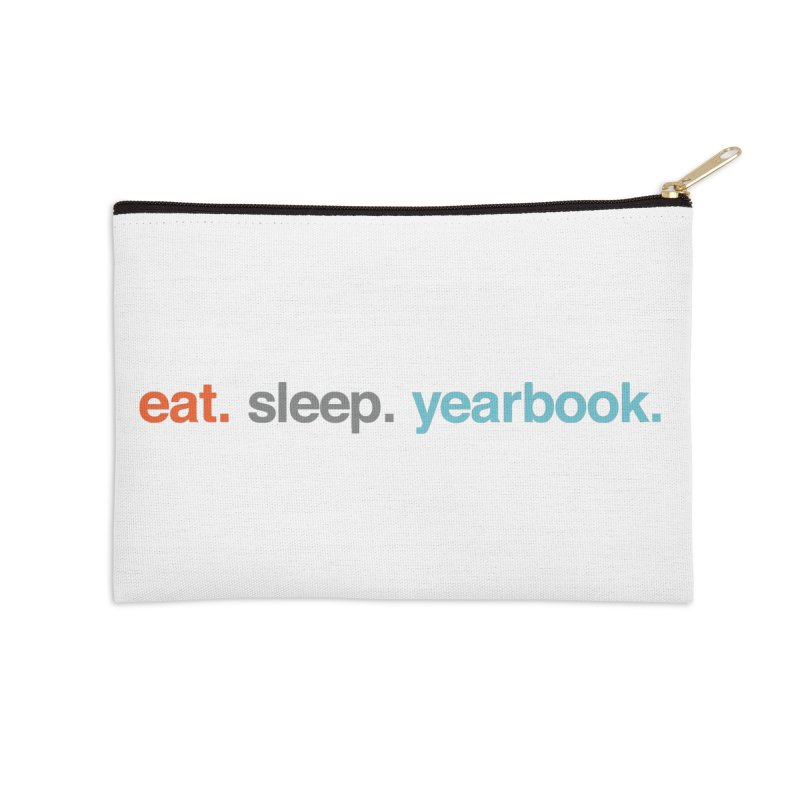 eat. sleep. yearbook. Accessories Zip Pouch by Yearbooking is easy