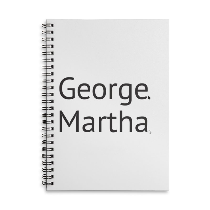 George and Martha in Lined Spiral Notebook by Yearbooking is easy