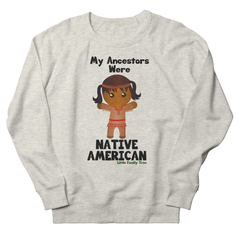 Native American Ancestors Girl Women's Sweatshirt by Yellow Fork Tech's Shop