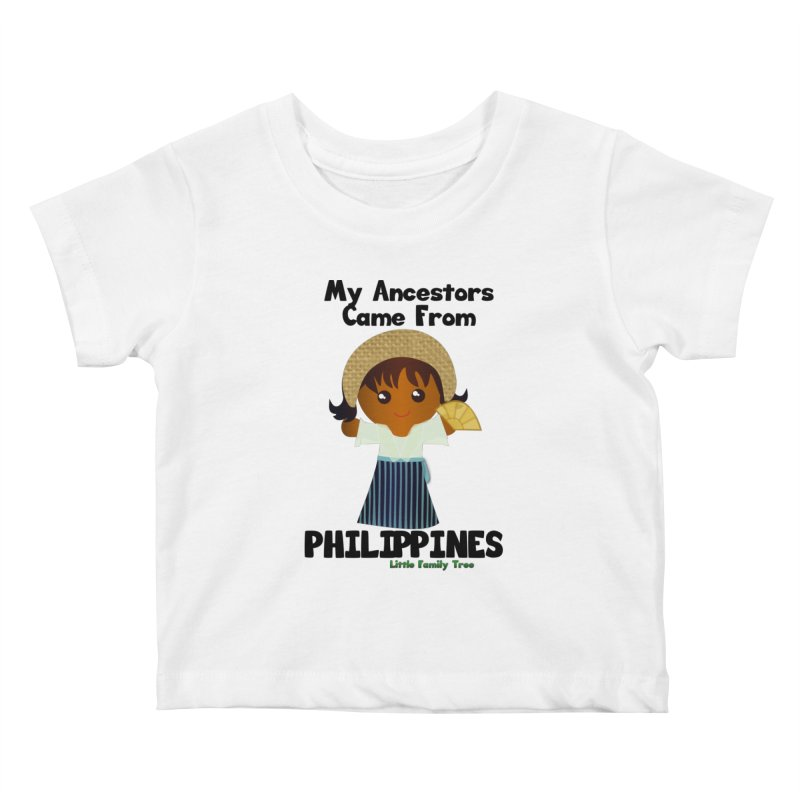 Philippines Ancestors Girl Kids Baby T-Shirt by Yellow Fork Tech's Shop