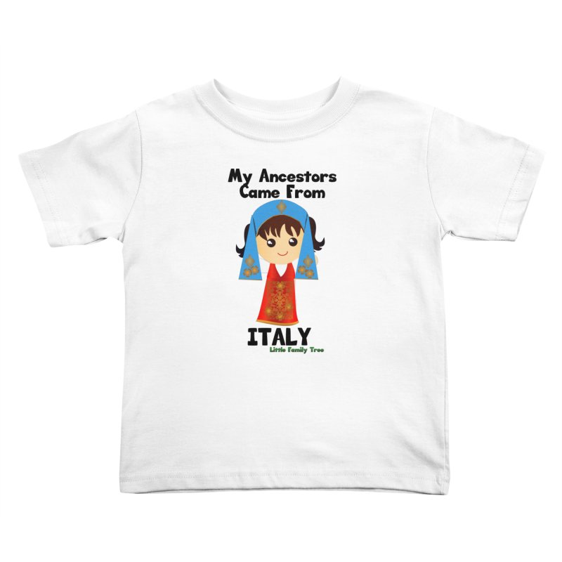 Italy Ancestors Girl Kids Toddler T-Shirt by Yellow Fork Tech's Shop