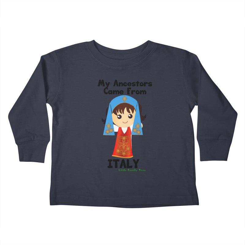 Italy Ancestors Girl Kids Toddler Longsleeve T-Shirt by Yellow Fork Tech's Shop
