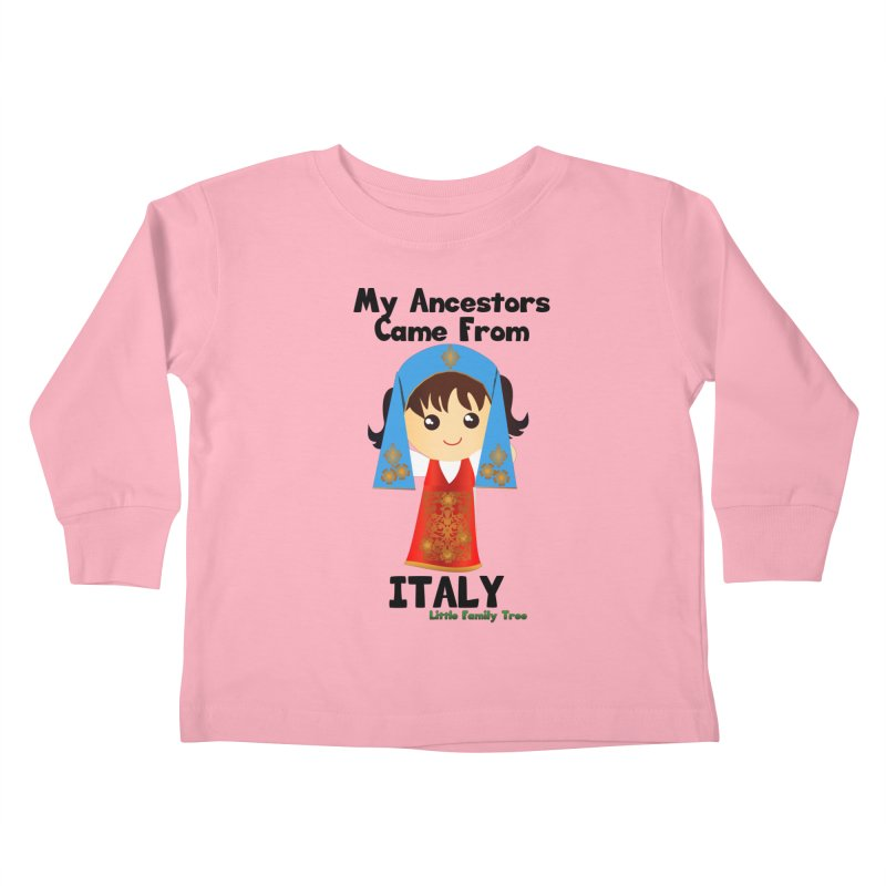 Italy Ancestors Girl Kids Toddler Longsleeve T-Shirt by Yellow Fork Tech's Shop