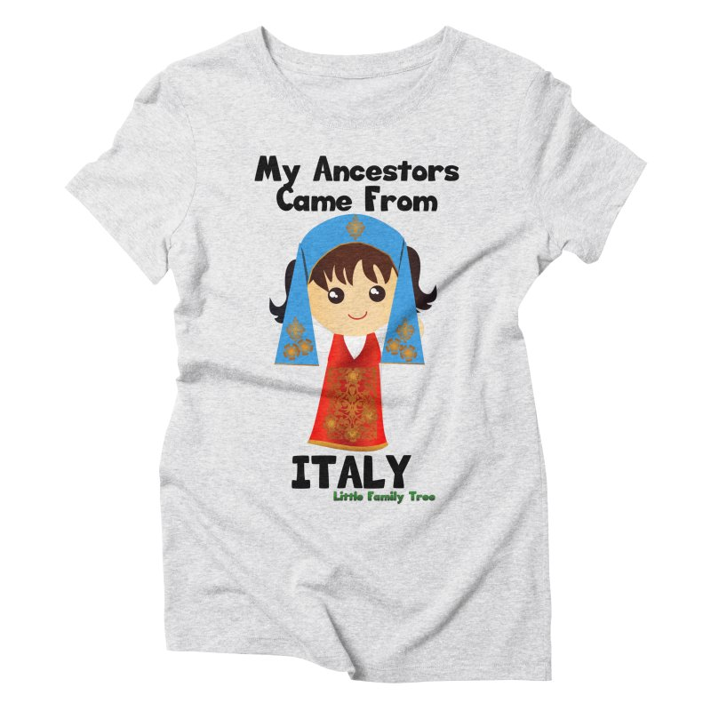 Italy Ancestors Girl Women's Triblend T-Shirt by Yellow Fork Tech's Shop