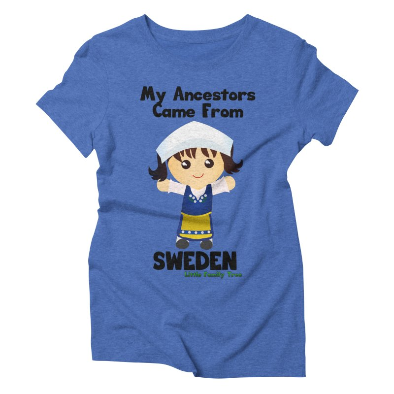 Sweden Ancestors Girl Women's Triblend T-Shirt by Yellow Fork Tech's Shop