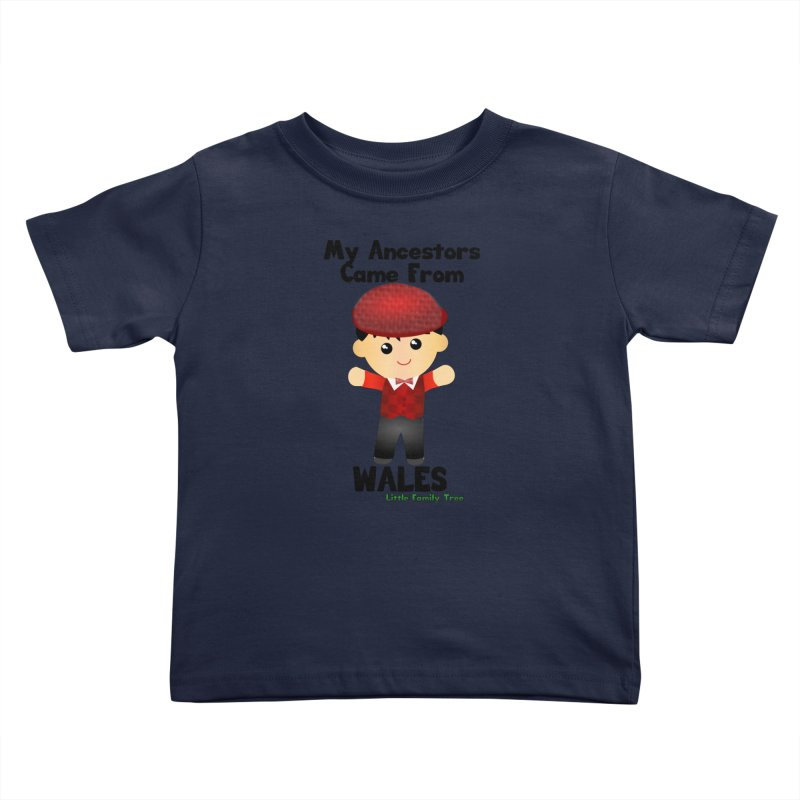 Wales Ancestors Boy Kids Toddler T-Shirt by Yellow Fork Tech's Shop