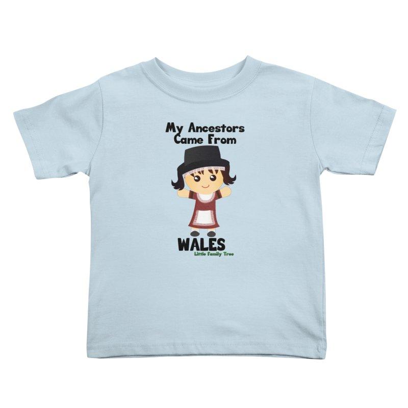 Wales Ancestors Girl Kids Toddler T-Shirt by Yellow Fork Tech's Shop