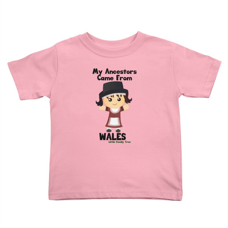 Wales Ancestors Girl Kids Toddler T-Shirt by Yellow Fork Tech's Shop