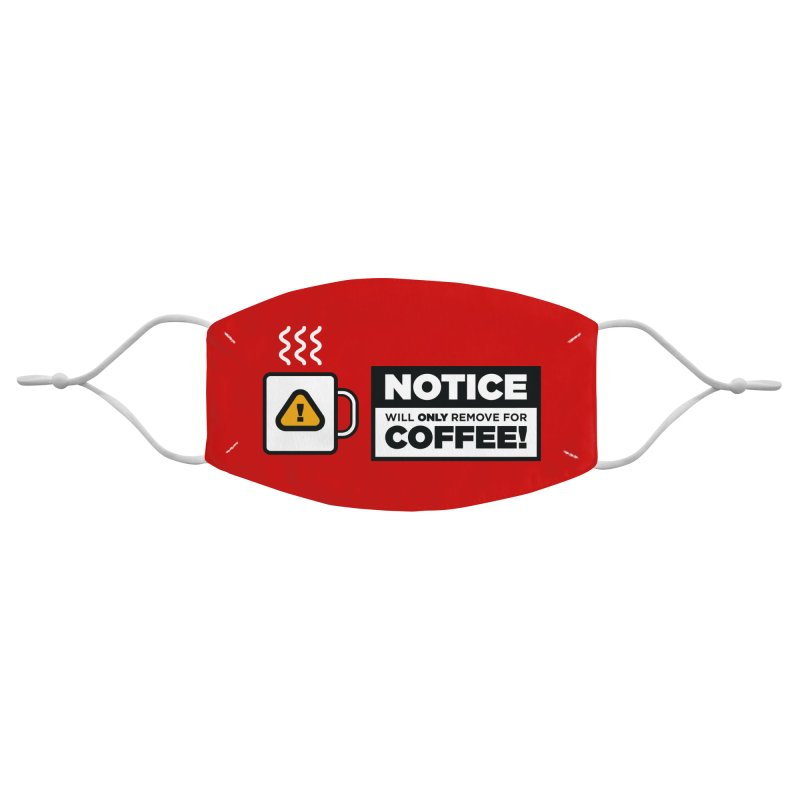 Coffee Notice Accessories Face Mask by The Yellowrant Artist Shop