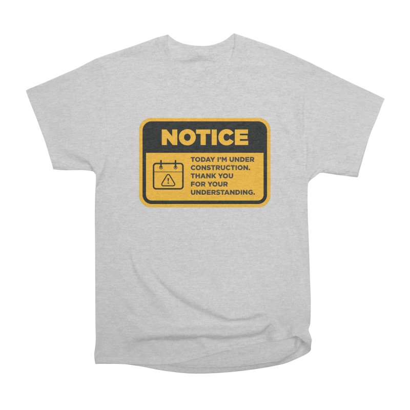 Under Construction Men's T-Shirt by The Yellowrant Artist Shop