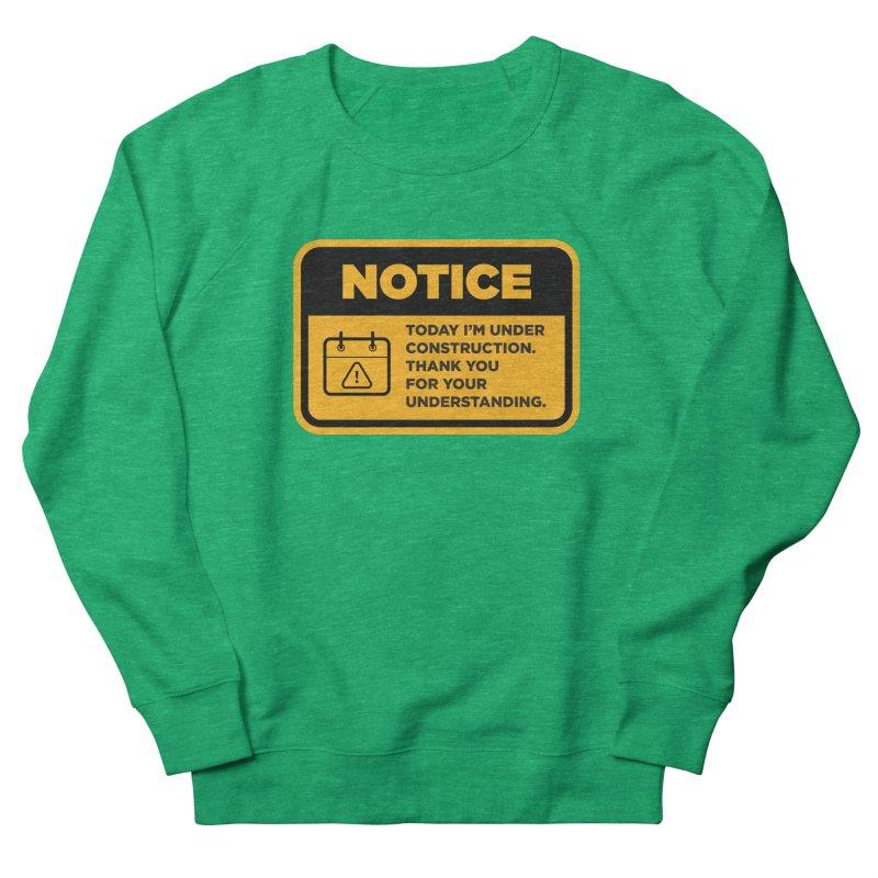 Under Construction Women's Sweatshirt by The Yellowrant Artist Shop