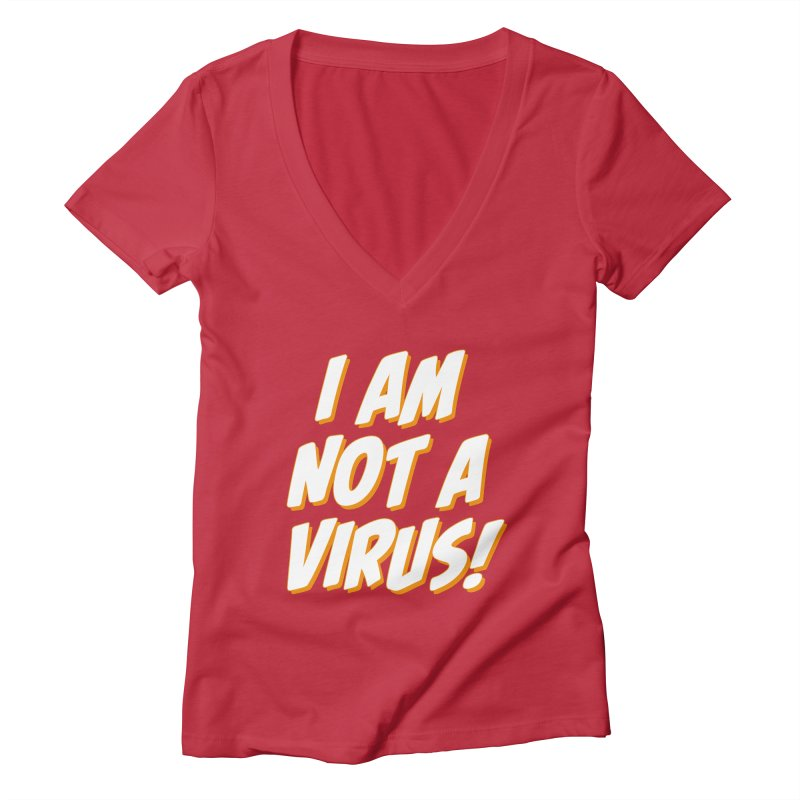 I Am Not a Virus! Women's V-Neck by The Yellowrant Artist Shop