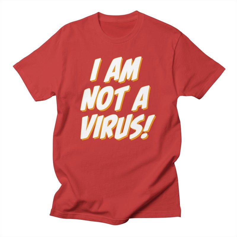 I Am Not a Virus! Men's T-Shirt by The Yellowrant Artist Shop