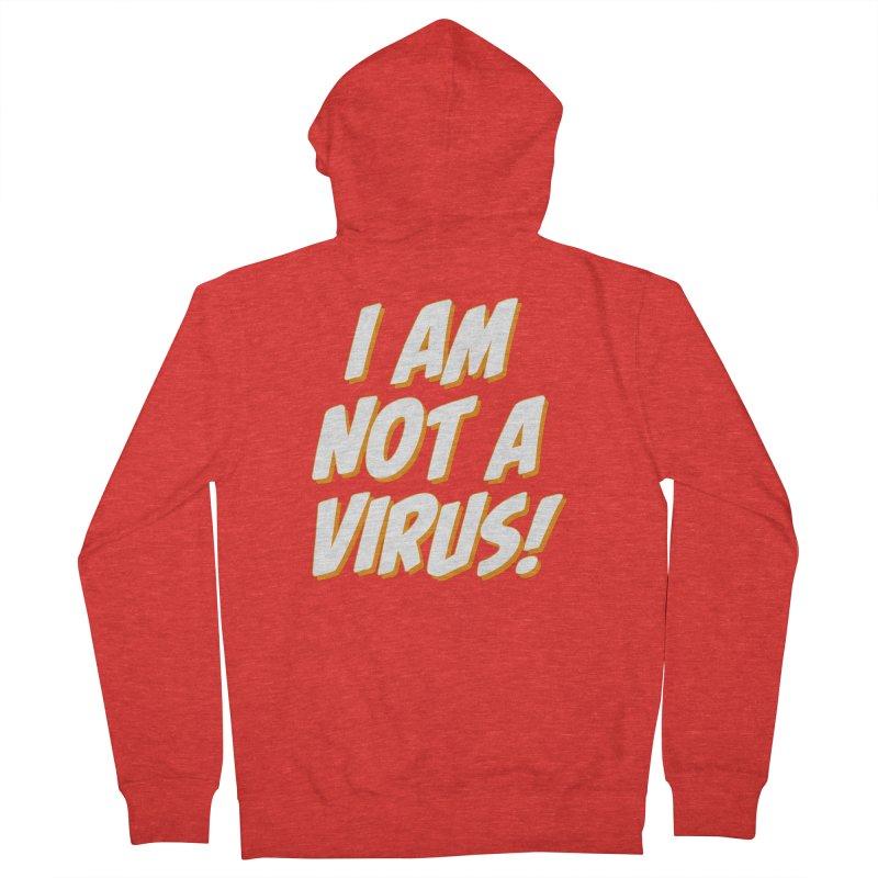 I Am Not a Virus! Women's Zip-Up Hoody by The Yellowrant Artist Shop