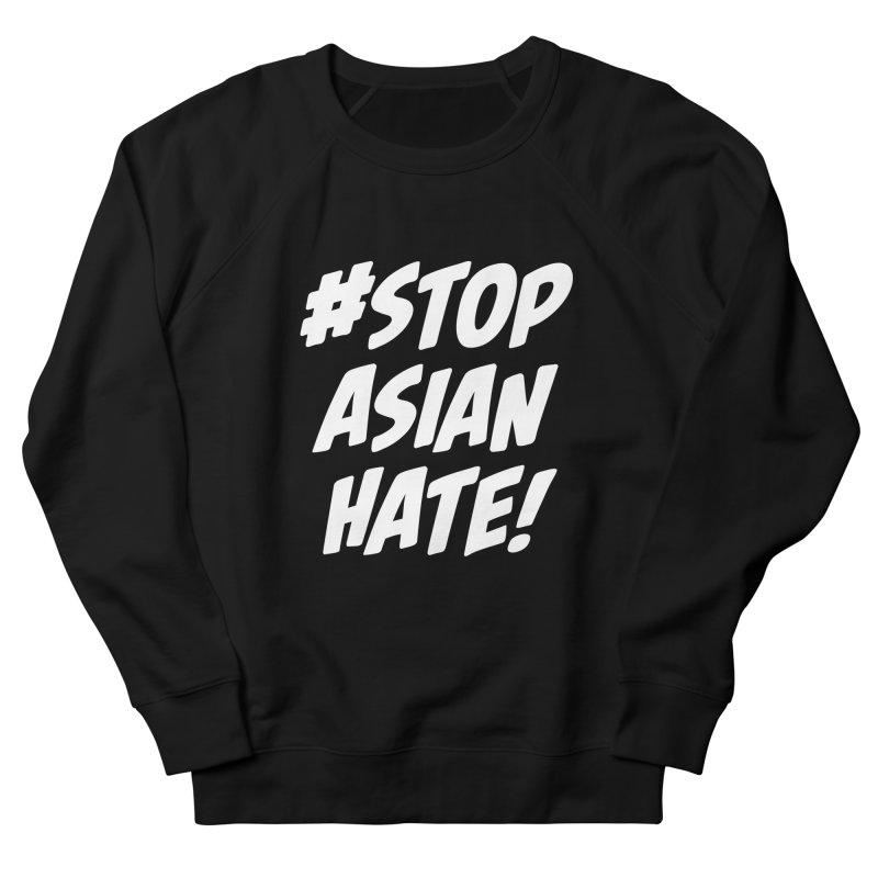 Stop Asian Hate Men's Sweatshirt by The Yellowrant Artist Shop