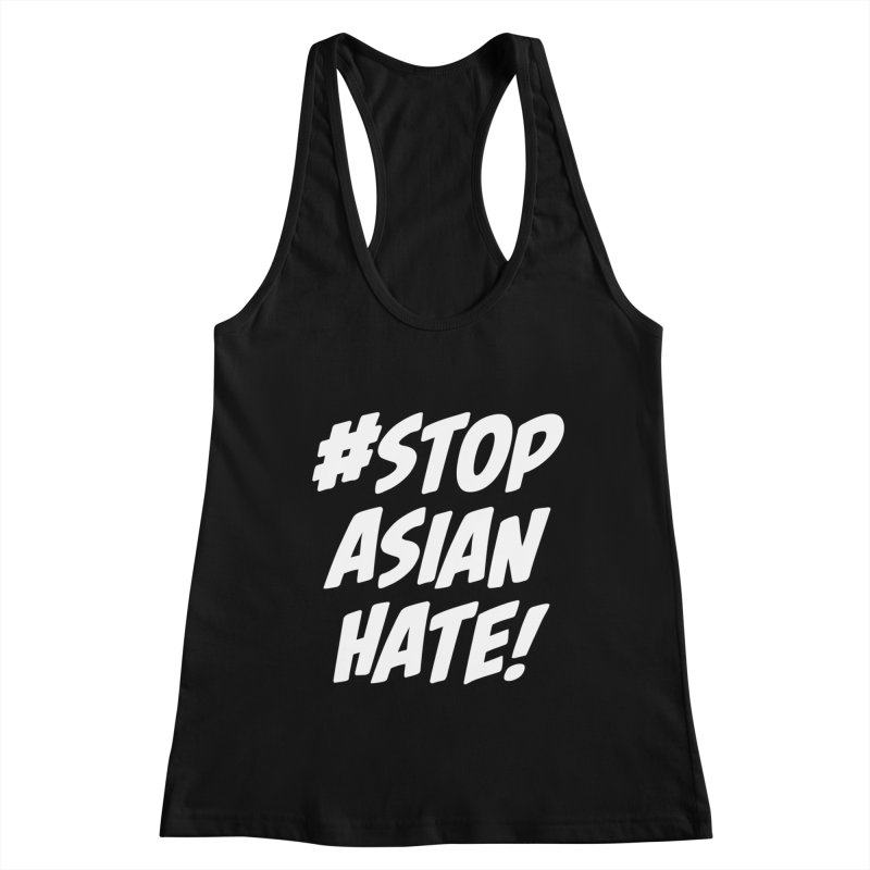 Stop Asian Hate Women's Tank by The Yellowrant Artist Shop