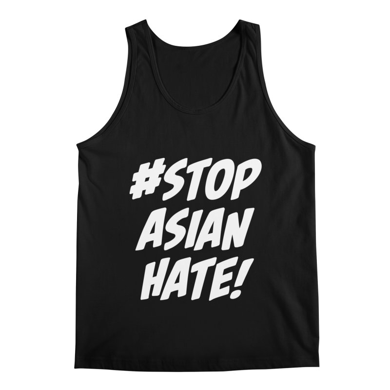 Stop Asian Hate Men's Tank by The Yellowrant Artist Shop