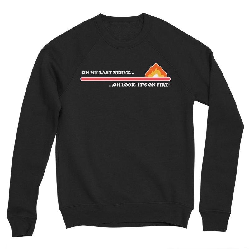 Last Nerve Women's Sweatshirt by The Yellowrant Artist Shop