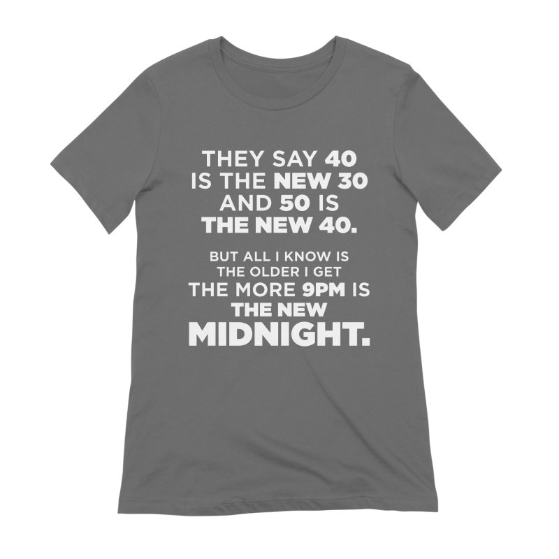 Getting Older Women's T-Shirt by The Yellowrant Artist Shop