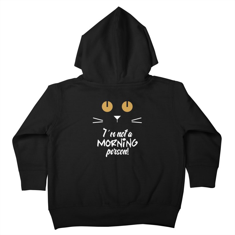 Not a morning person Kids Toddler Zip-Up Hoody by Yellow Studio · the Shop!