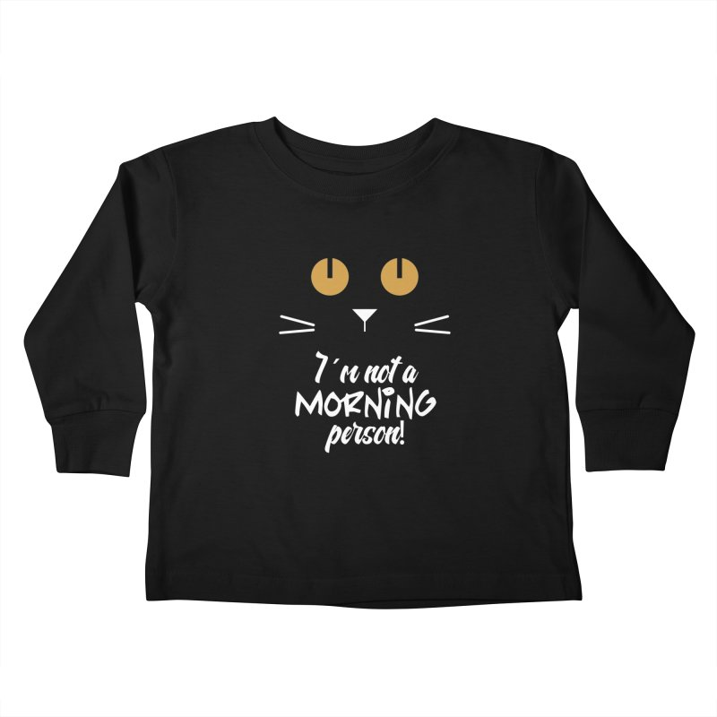 Not a morning person Kids Toddler Longsleeve T-Shirt by Yellow Studio · the Shop!