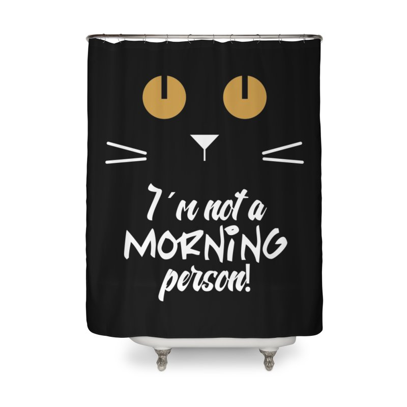 Not a morning person Home Shower Curtain by Yellow Studio · the Shop!