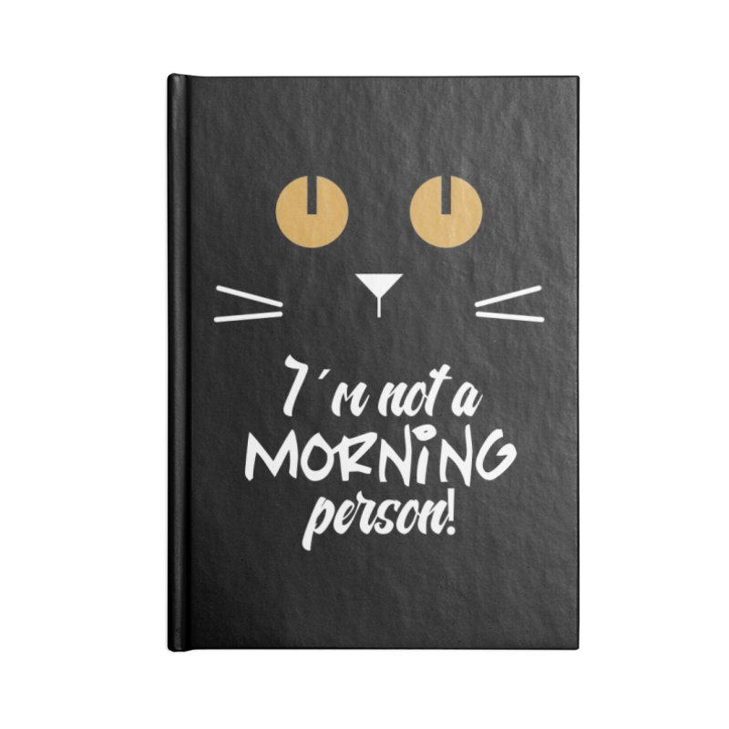 Not a morning person Accessories Lined Journal Notebook by Yellow Studio · the Shop!