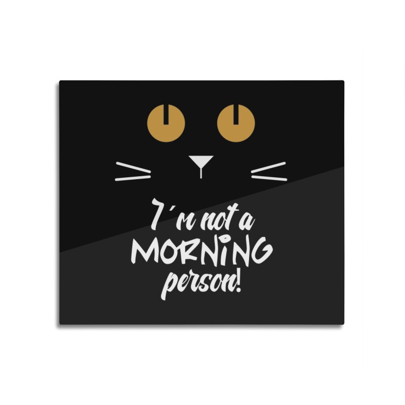 Not a morning person Home Mounted Acrylic Print by Yellow Studio · the Shop!