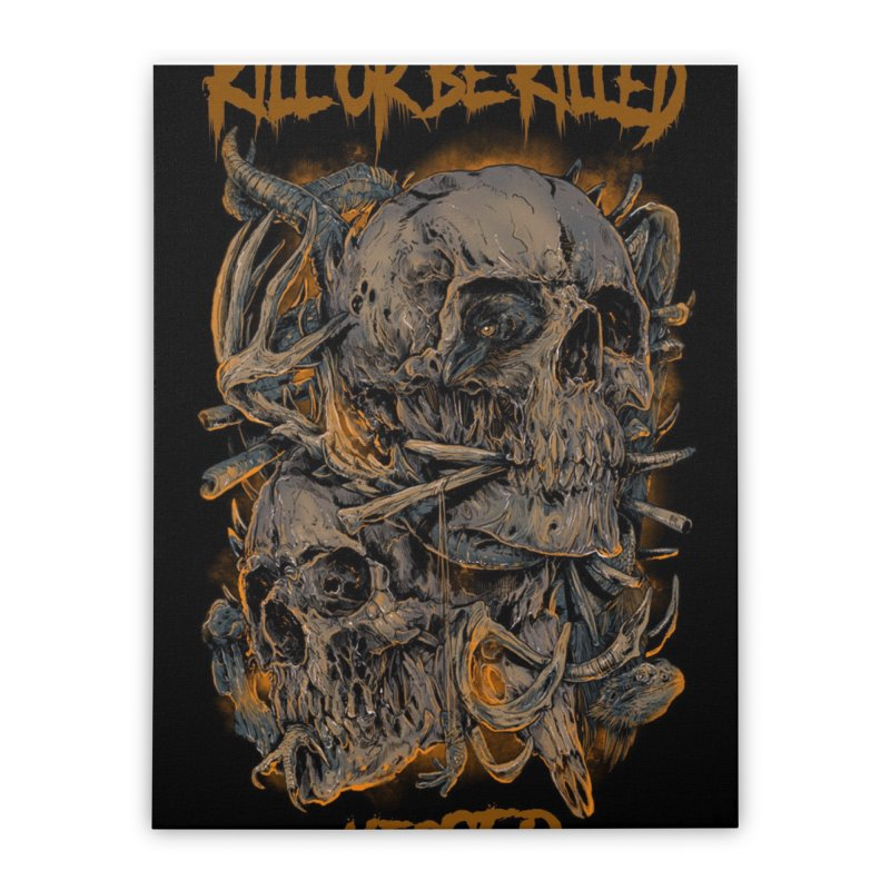Kill or Be Killed Home Stretched Canvas by yesserent's Artist Shop