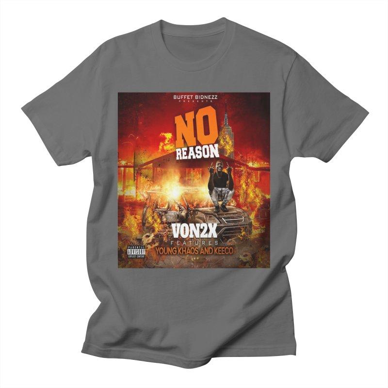 No Reason T-Shirt Men's T-Shirt by yesserent's Artist Shop