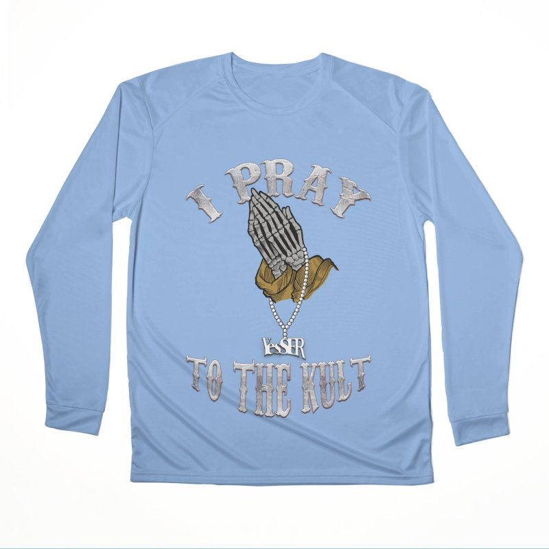 I Pray to the Kult Women's Longsleeve T-Shirt by yesserent's Artist Shop