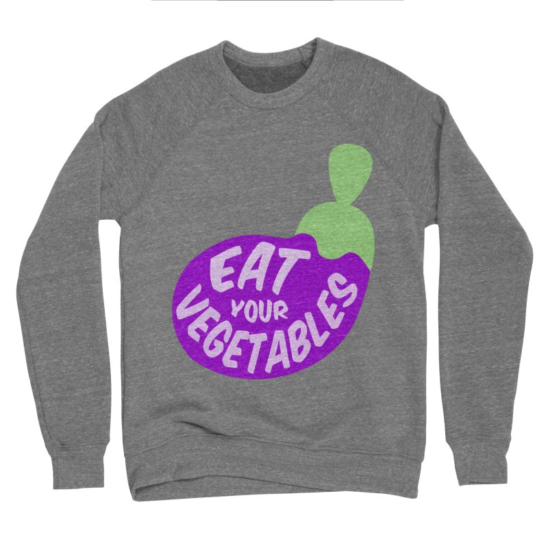 Eat your vegetables Women's Sweatshirt by Y!gallery Merch Shop