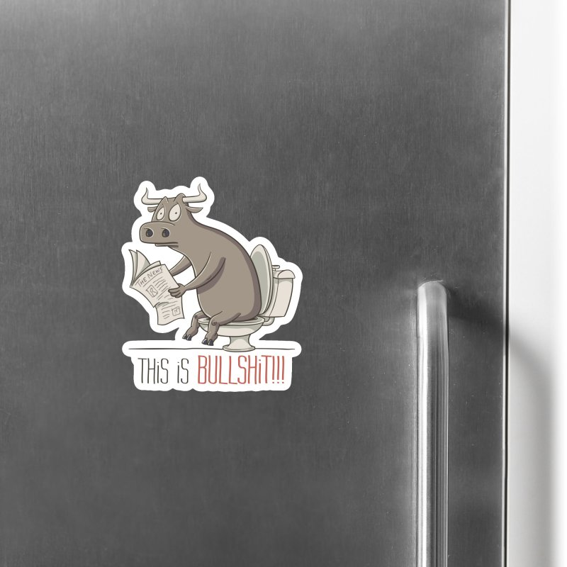This is Bullshit Accessories Magnet by YiannZ's Artist Shop