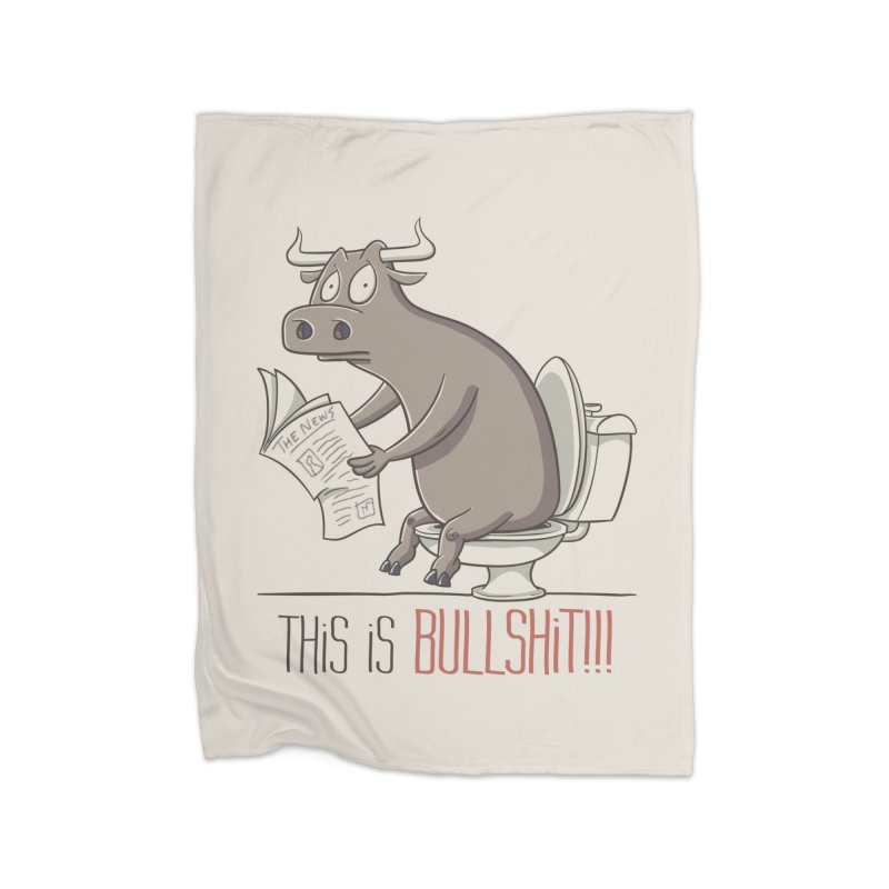 This is Bullshit Home Fleece Blanket Blanket by YiannZ's Artist Shop