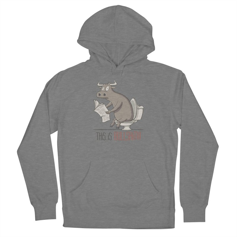 This is Bullshit Women's Pullover Hoody by YiannZ's Artist Shop