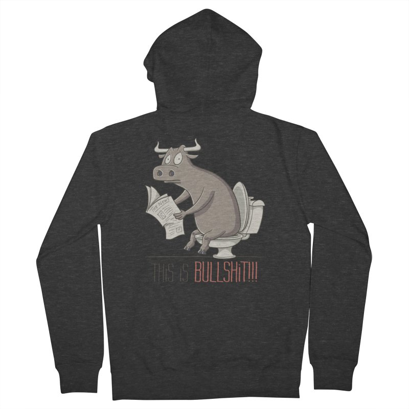 This is Bullshit Women's French Terry Zip-Up Hoody by YiannZ's Artist Shop