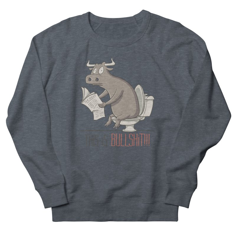 This is Bullshit Women's Sweatshirt by YiannZ's Artist Shop
