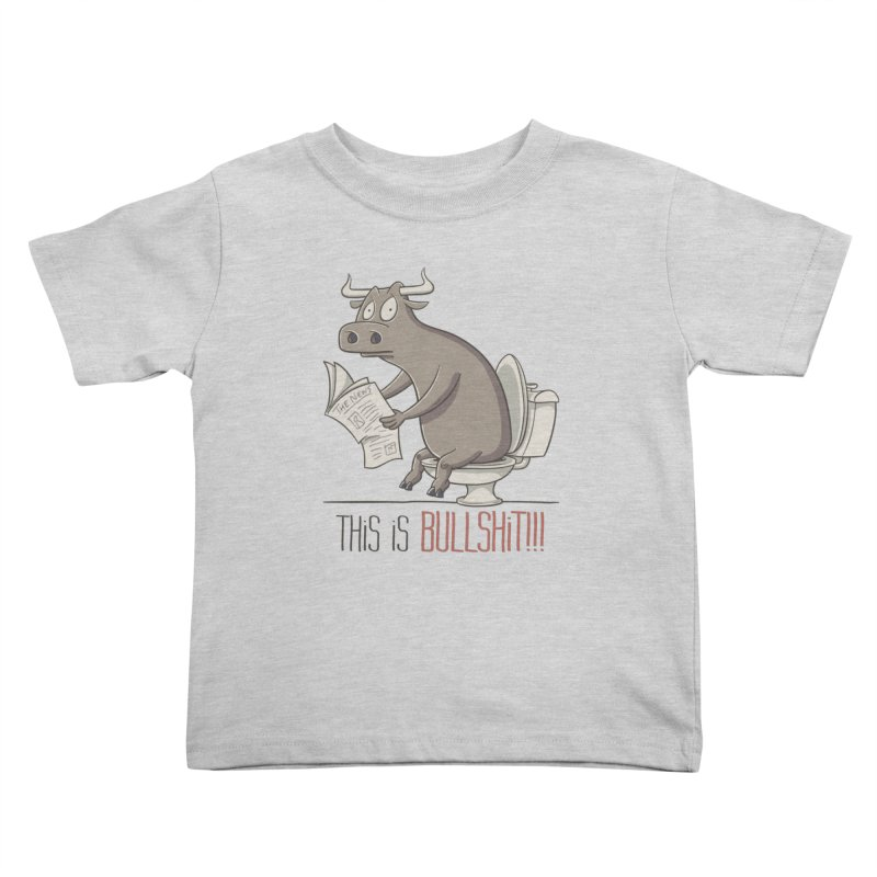 This is Bullshit Kids Toddler T-Shirt by YiannZ's Artist Shop