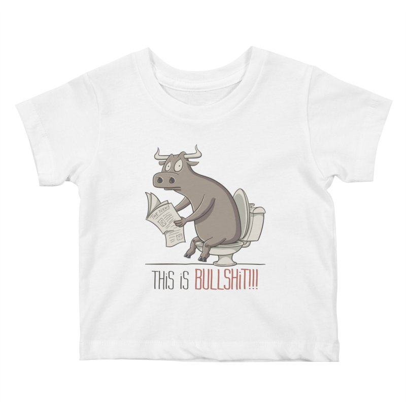 This is Bullshit Kids Baby T-Shirt by YiannZ's Artist Shop