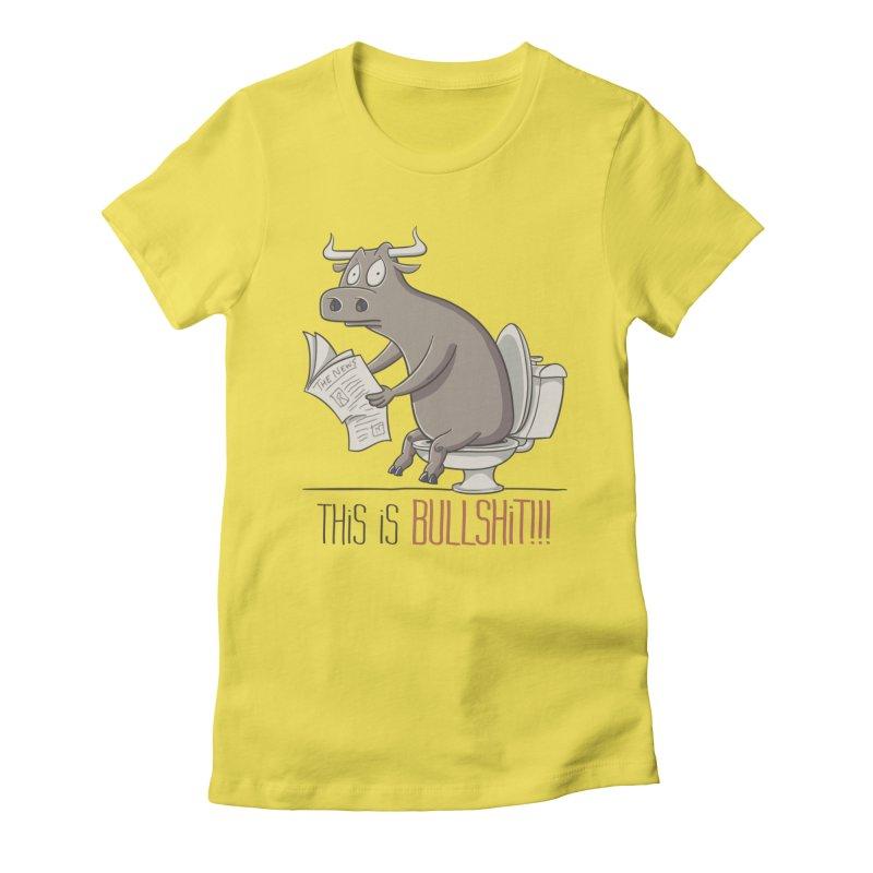 This is Bullshit Women's T-Shirt by YiannZ's Artist Shop