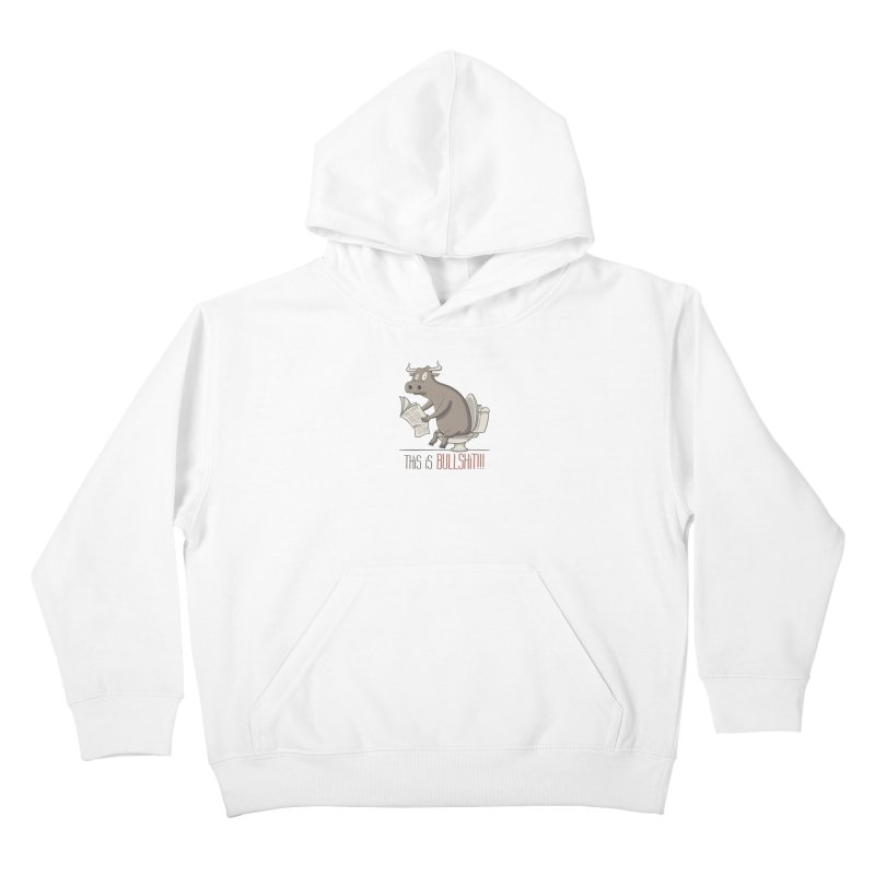 This is Bullshit Kids Pullover Hoody by YiannZ's Artist Shop