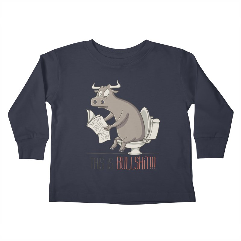 This is Bullshit Kids Toddler Longsleeve T-Shirt by YiannZ's Artist Shop