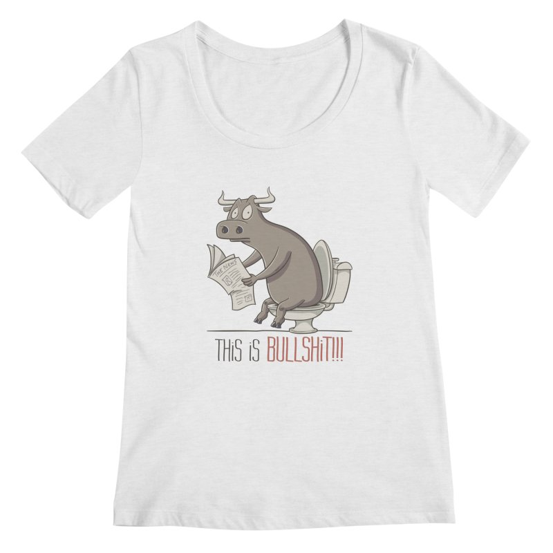 This is Bullshit Women's Scoopneck by YiannZ's Artist Shop