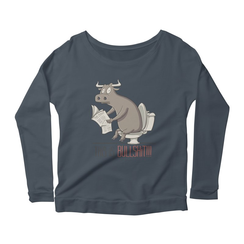 This is Bullshit Women's Scoop Neck Longsleeve T-Shirt by YiannZ's Artist Shop
