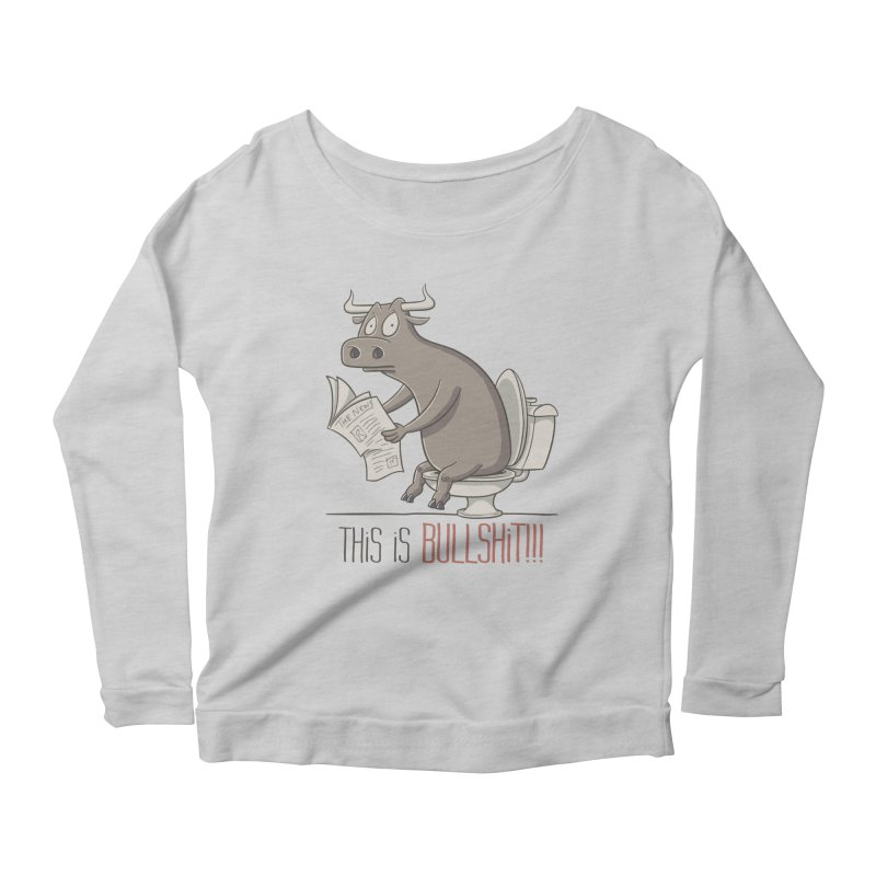 This is Bullshit Women's Scoop Neck Longsleeve T-Shirt by YiannZ's Artist Shop