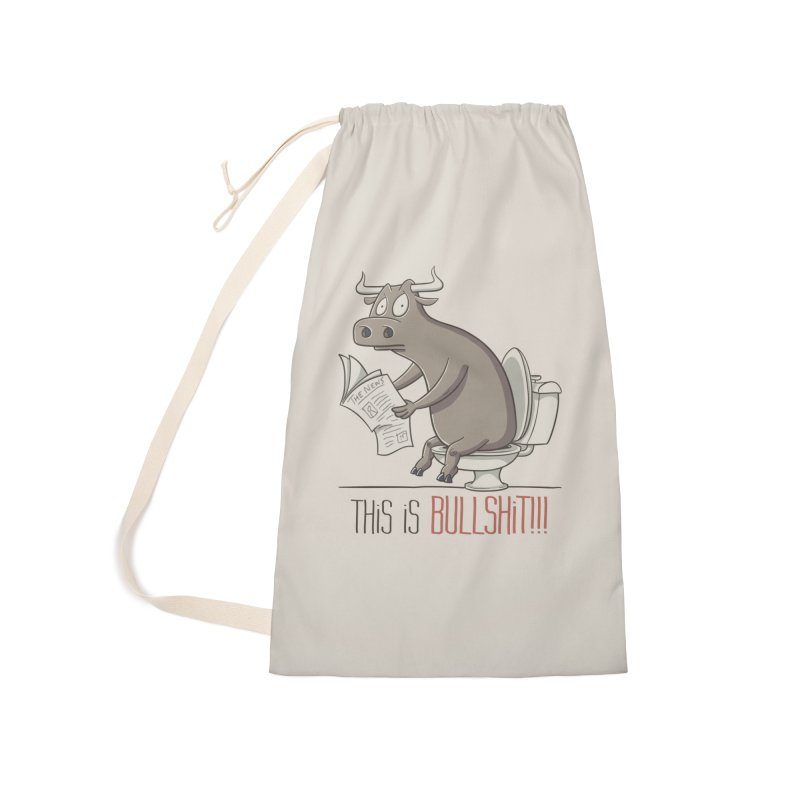 This is Bullshit Accessories Laundry Bag Bag by YiannZ's Artist Shop